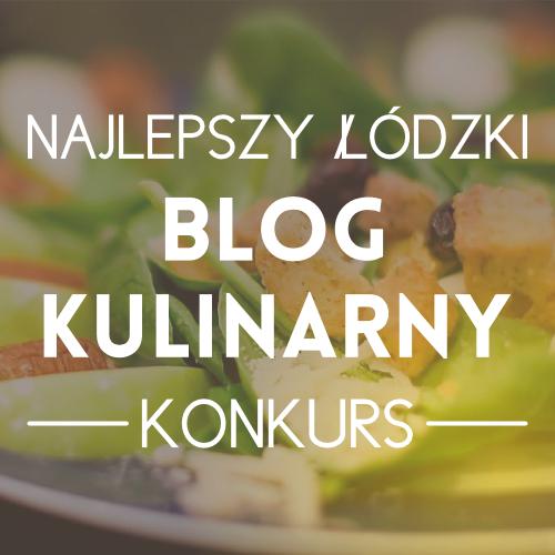 Konkurs na najlepszy łódzki blog kulinarny - nominacje