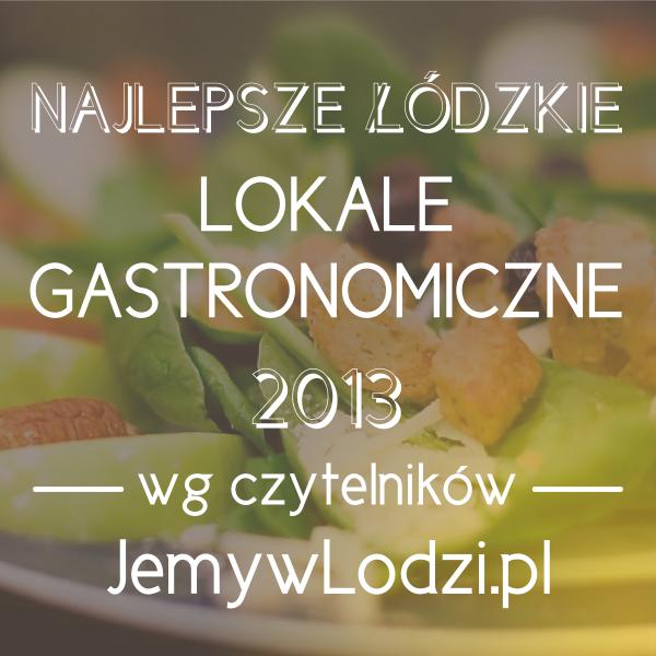 Najlepsze łódzkie lokale gastronomiczne 2013