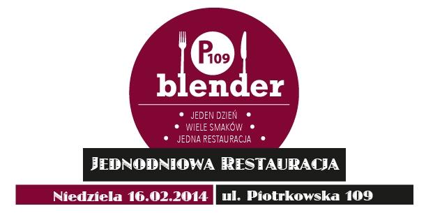 P109 Blender - jednodniowa restauracja fot. P109