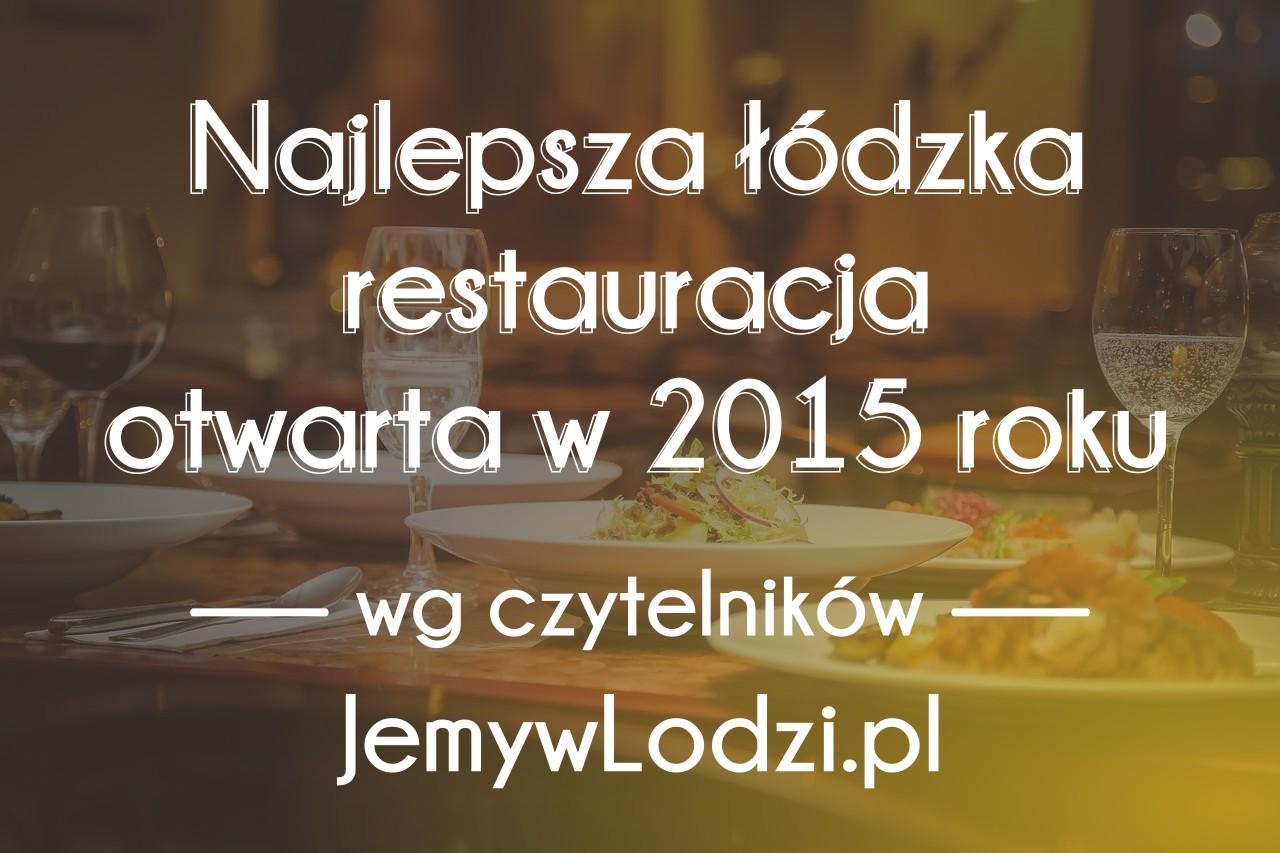 Najlepsza łódzka restauracja otwarta w 2015 roku