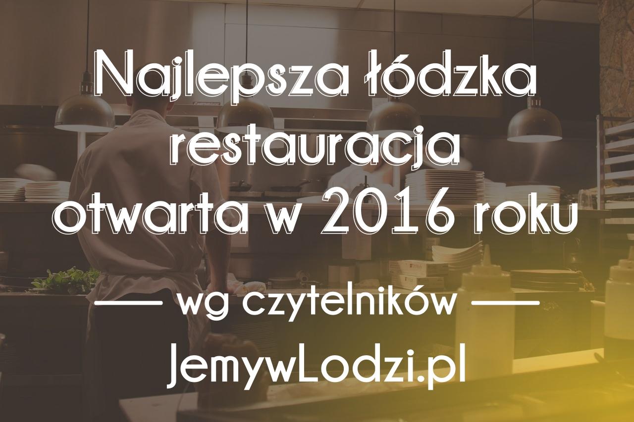 Najlepsza restauracja otwarta w 2016 – kandydaci