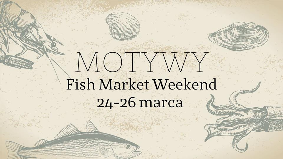 Fish Market Weekend w MOTYWACH