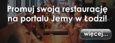 Promuj swoją restaurację na Jemy w Łodzi