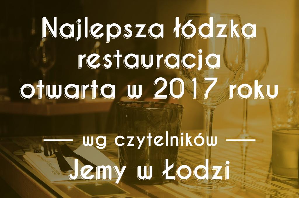 Najlepsza łódzka restauracja otwarta w 2017 roku