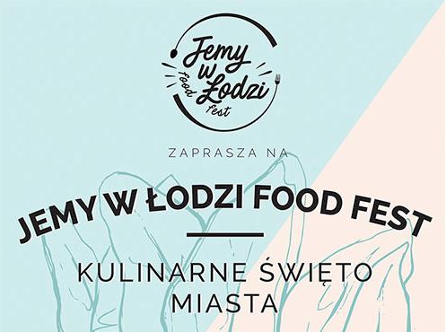 Jemy w Łodzi Food Fest 2018 – zapraszamy do udziału!
