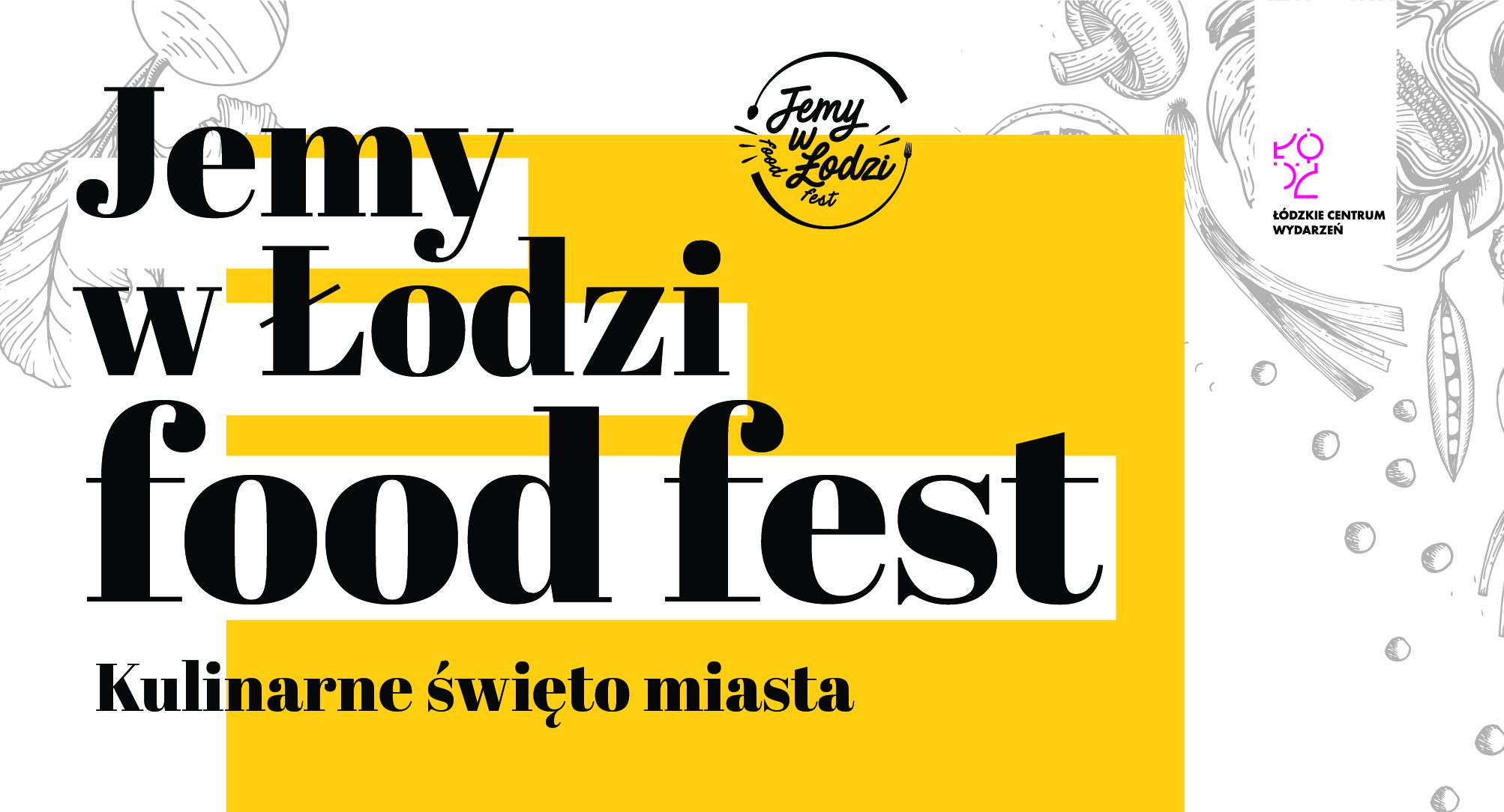Jemy w Łodzi Food Fest 2019 – zapraszamy do udziału